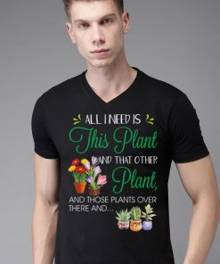 Hot All I Need Is This Plant Gardening Garden shirt 2 1 247x296 - Hot All I Need Is This Plant Gardening Garden shirt