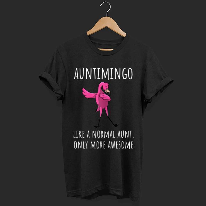 Hot Auntimingo Like An Aunt Only Awesome Dabbing Flamingo shirt