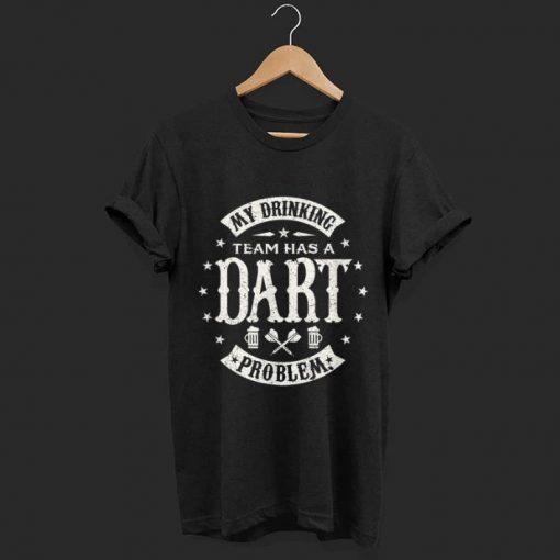 Hot Darts My Drinking Beer Team Has A Dart Problem shirt 1 1 510x510 - Hot Darts My Drinking Beer Team Has A Dart Problem shirt