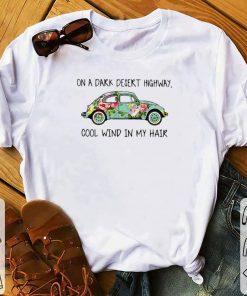Hot Flowers car on a dark desert highway cool wind in my hair shirt 1 1 247x296 - Hot Flowers car on a dark desert highway cool wind in my hair shirt
