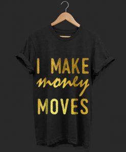 Hot I Make Money Moves shirt 1 1 247x296 - Hot I Make Money Moves shirt