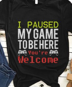 Hot I Paused My Game To Be Here You re Welcome shirt 1 1 247x296 - Hot I Paused My Game To Be Here You're Welcome shirt