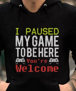 Hot I Paused My Game To Be Here You re Welcome shirt 2 1 247x296 - Hot I Paused My Game To Be Here You're Welcome shirt