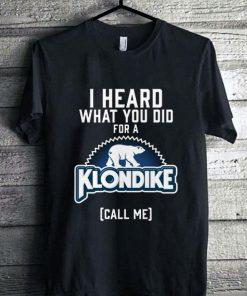 Hot I heard what you did for a Klondike call me shirt 1 1 247x296 - Hot I heard what you did for a Klondike call me shirt