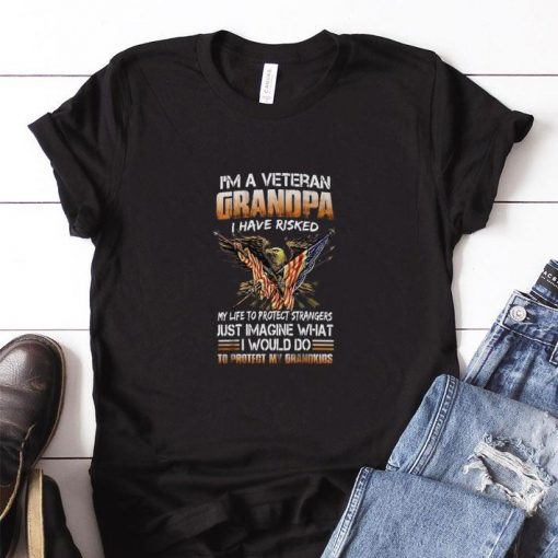 Hot I m a veteran grandpa i have risked my life to protect strangers shirt 1 1 510x510 - Hot I'm a veteran grandpa i have risked my life to protect strangers shirt