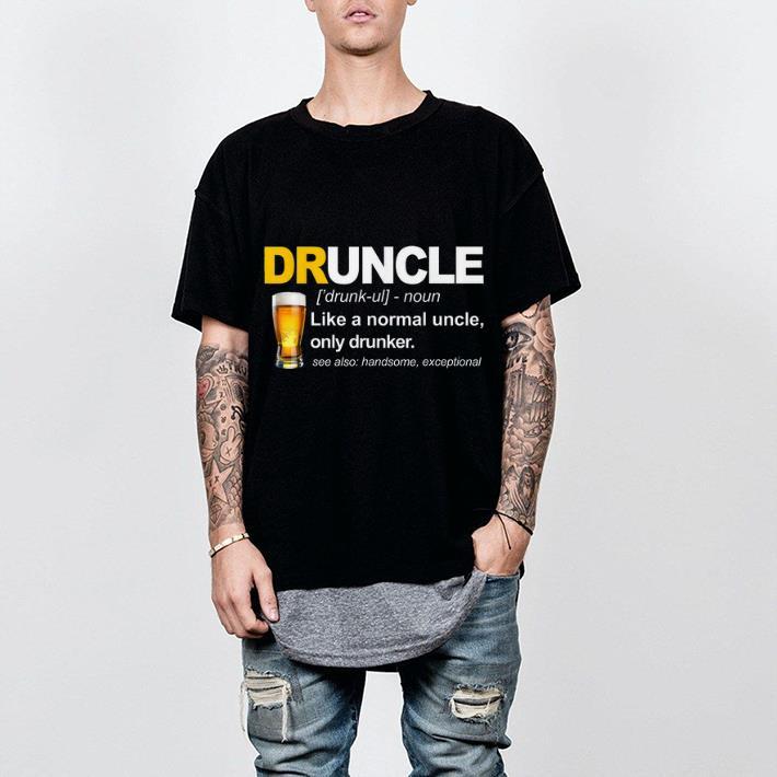 c5856051423b Hot Like A Normal Uncle Only Drunker Druncle Definition shirt 2 1 510x510 -  Hot Like