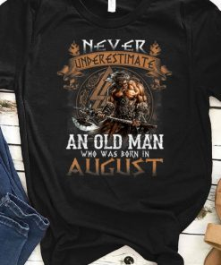 Hot Never Underestimate An Old Man Who Was Born In August shirt 1 1 247x296 - Hot Never Underestimate An Old Man Who Was Born In August shirt
