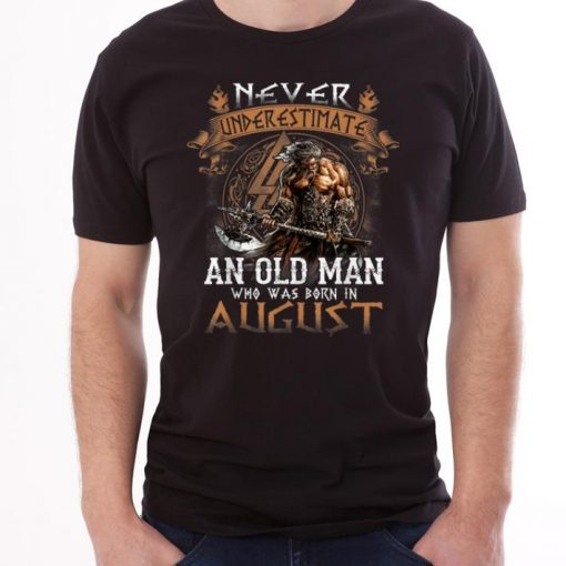 Hot Never Underestimate An Old Man Who Was Born In August shirt 3 1 510x510 - Hot Never Underestimate An Old Man Who Was Born In August shirt