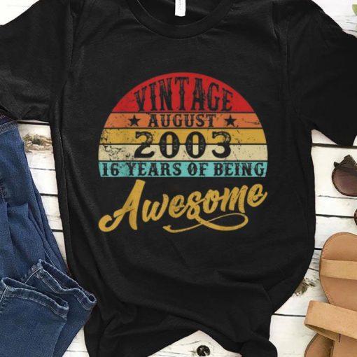 Hot Retro Vintage August 2003 16th Birthday shirt 1 1 510x510 - Hot Retro Vintage August 2003 16th Birthday shirt