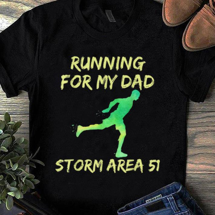 Hot Storm Area 51 Running For Dad shirt