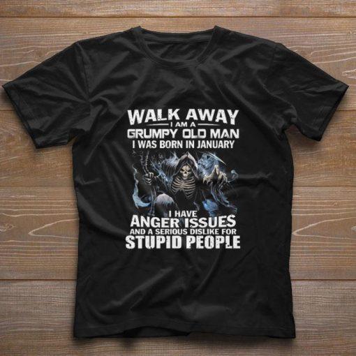 Hot The Death Walk away i am a grumpy old man i was born in january shirt 1 1 510x510 - Hot The Death Walk away i am a grumpy old man i was born in january shirt