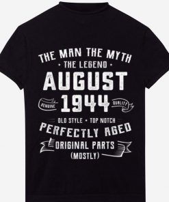 Hot The Man Myth Legend August 1944 Birthday 75 Years Old shirt 1 1 247x296 - Hot The Man Myth Legend August 1944 Birthday 75 Years Old shirt