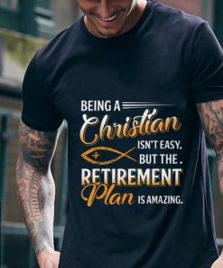 Hot trend Being A Christian Isn t Easy But The Retirement Plan Is Amazing shirt 2 1 247x296 - Hot trend Being A Christian Isn't Easy But The Retirement Plan Is Amazing shirt