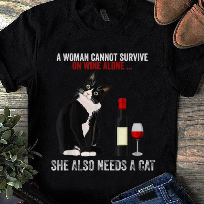 Nice A Women Cannot Survive On Wine Alone She Also Need Cats shirt