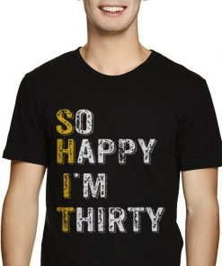 Nice So Happy Im Thirty Funny 30th Birthday Gift shirt 2 1 247x296 - Nice So Happy Im Thirty Funny 30th Birthday Gift shirt