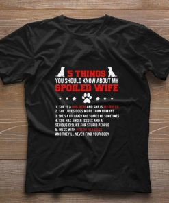 Official 5 Things you should know about my spoiled wife she is a dog mom shirt 1 1 247x296 - Official 5 Things you should know about my spoiled wife she is a dog mom shirt