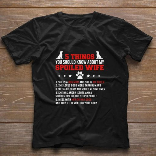 Official 5 Things you should know about my spoiled wife she is a dog mom shirt 1 1 510x510 - Official 5 Things you should know about my spoiled wife she is a dog mom shirt
