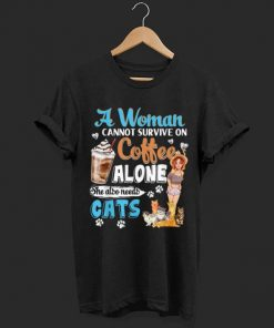 Official A Woman Cant Survive On Coffee Alone She Alos Needs Cats shirt 1 1 247x296 - Official A Woman Cant Survive On Coffee Alone She Alos Needs Cats shirt