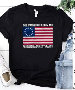 Official Betsy Ross Flag This stands for freedom and rebellion against tyranny shirt 1 1 247x296 - Official Betsy Ross Flag This stands for freedom and rebellion against tyranny shirt
