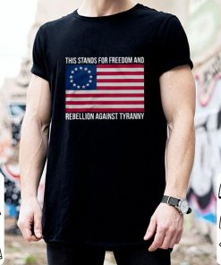 Official Betsy Ross Flag This stands for freedom and rebellion against tyranny shirt 2 1 247x296 - Official Betsy Ross Flag This stands for freedom and rebellion against tyranny shirt