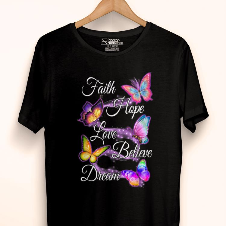 Official Faith Hope Love Believe Dream Colorful Butterfly shirt