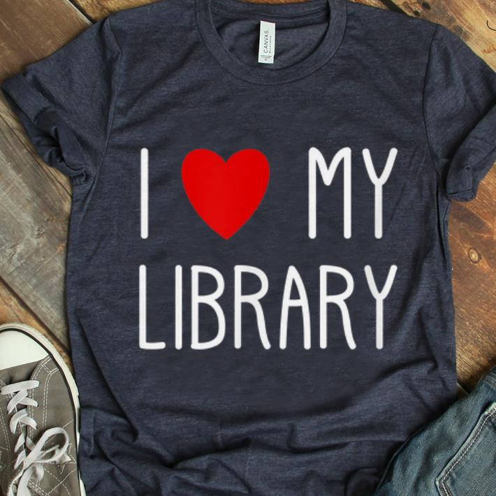 Official I Love My Library For Book Lovers Librarian Gifts shirt
