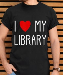 Official I Love My Library For Book Lovers Librarian Gifts shirt 2 1 247x296 - Official I Love My Library For Book Lovers Librarian Gifts shirt