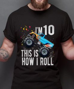 Official I m 10 This Is How I Roll 10th Birthday Boy Monster Truck Car shirt 2 1 247x296 - Official I'm 10 This Is How I Roll 10th Birthday Boy Monster Truck Car shirt