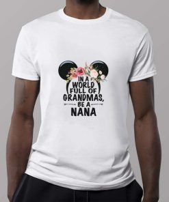 Official Minnie mouse head in a world full of grandmas be a nana shirt 2 1 247x296 - Official Minnie mouse head in a world full of grandmas be a nana shirt