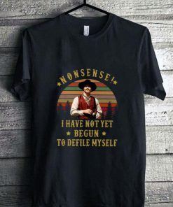 Official Nonsense i have not yet begun to defile myself shirt 1 1 247x296 - Official Nonsense i have not yet begun to defile myself shirt