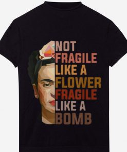 Official Not Fragile Like A Flower Fragile Like A Bomb shirt 1 1 247x296 - Official Not Fragile Like A Flower Fragile Like A Bomb shirt