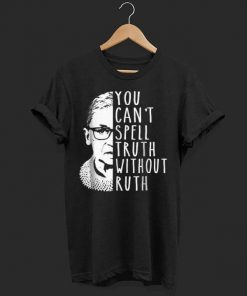Official Notorious RBG You Can t Spell Truth Without Ruth shirt 1 1 247x296 - Official Notorious RBG - You Can't Spell Truth Without Ruth shirt