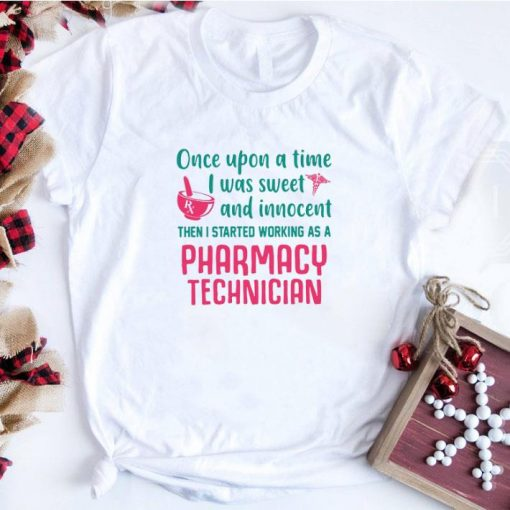 Official Once upon a time i was sweet and innocent pharmacy technician shirt 1 1 510x510 - Official Once upon a time i was sweet and innocent pharmacy technician shirt