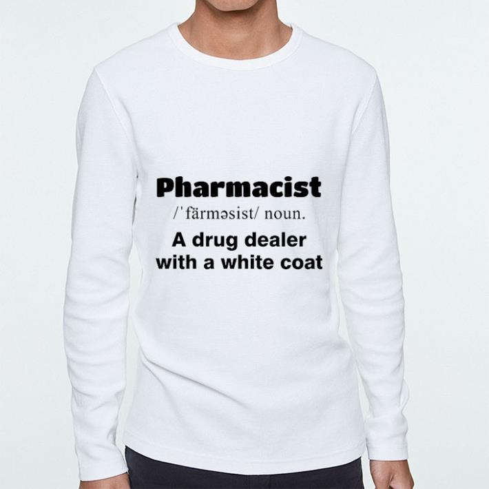 Official Pharmacist a drug dealer with a white coat shirt