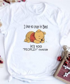 Official Pooh i like to stay in bed it s too peopley outside shirt 1 1 247x296 - Official Pooh i like to stay in bed it's too peopley outside shirt