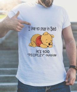 Official Pooh i like to stay in bed it s too peopley outside shirt 2 1 247x296 - Official Pooh i like to stay in bed it's too peopley outside shirt