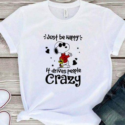 Official Snoopy and Woodstock just be happy it drives people crazy shirt 1 1 510x510 - Official Snoopy and Woodstock just be happy it drives people crazy shirt
