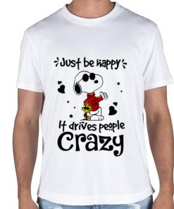 Official Snoopy and Woodstock just be happy it drives people crazy shirt 2 1 247x296 - Official Snoopy and Woodstock just be happy it drives people crazy shirt