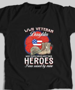 Official WWII Veteran daughter most people never meet their heroes shirt 1 1 247x296 - Official WWII Veteran daughter most people never meet their heroes shirt