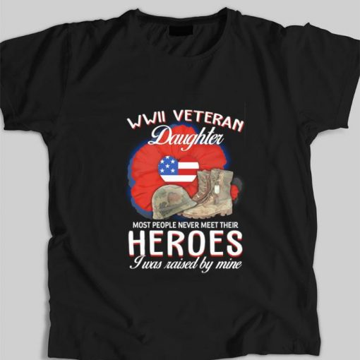 Official WWII Veteran daughter most people never meet their heroes shirt 1 1 510x510 - Official WWII Veteran daughter most people never meet their heroes shirt