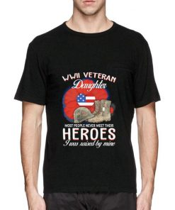 Official WWII Veteran daughter most people never meet their heroes shirt 2 1 247x296 - Official WWII Veteran daughter most people never meet their heroes shirt