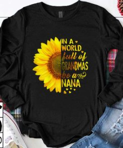 Official trend Sunflower In A World Full Of Grandmas Be A Nana shirt 1 1 247x296 - Official trend Sunflower In A World Full Of Grandmas Be A Nana shirt