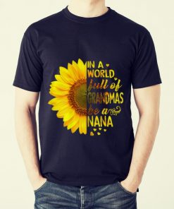Official trend Sunflower In A World Full Of Grandmas Be A Nana shirt 2 1 247x296 - Official trend Sunflower In A World Full Of Grandmas Be A Nana shirt
