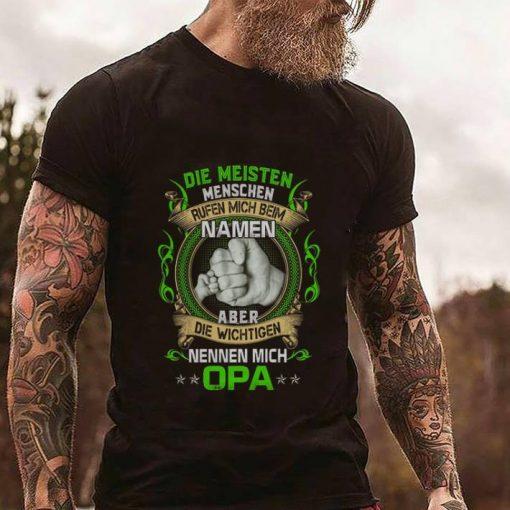 Original Die Meisten Menschen Rufen Mich Beim Namen Aber Die Wichtigen Nennen Mich Opa shirt 2 1 510x510 - Original Die Meisten Menschen Rufen Mich Beim Namen Aber Die Wichtigen Nennen Mich Opa shirt