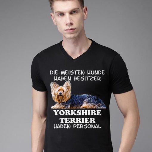 Original Die Meisten Yorkshire Terrier Haben Personal Damen Herren shirt 2 1 1 510x510 - Original Die Meisten Yorkshire Terrier Haben Personal Damen Herren shirt