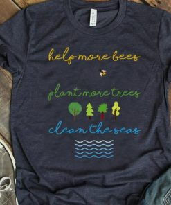 Original Help More Bees Plant More Trees Clean The Seas Save The World Save Our Life shirt 1 1 247x296 - Original Help More Bees Plant More Trees Clean The Seas Save The World Save Our Life shirt