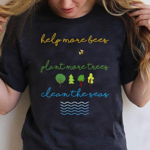 Original Help More Bees Plant More Trees Clean The Seas Save The World Save Our Life shirt 3 1 510x510 - Original Help More Bees Plant More Trees Clean The Seas Save The World Save Our Life shirt