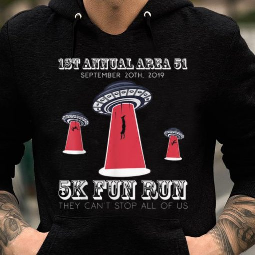 Original Storm Area 51 They Cant Stop All Of Us 5k Fun Run shirt 2 1 510x510 - Original Storm Area 51 They Cant Stop All Of Us 5k Fun Run shirt