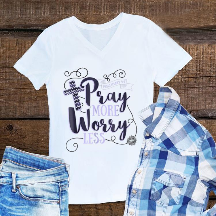 Pray More Worry Less Christian Inspirational sweater