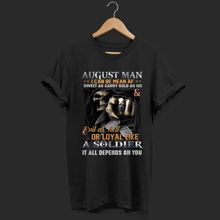 Premium August Man I Can Be Mean AF A August Man Can Be shirt
